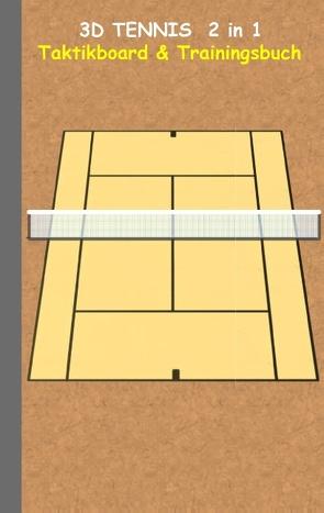 3D Tennis  2 in 1 Taktikboard und Trainingsbuch von Taane,  Theo von