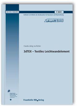 3dTEX – Textiles Leichtwandelement. Abschlussbericht. von Lüling,  Claudia, Richter,  Iva