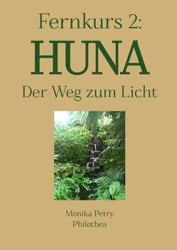 3teiliger Fernkurs HUNA – Der Weg zum Licht / Fernkurs 2: HUNA – Der Weg zum Licht von Petry,  Monika