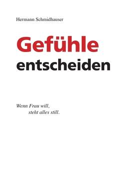 4 Gefühle entscheiden von Schmidhauser,  Hermann