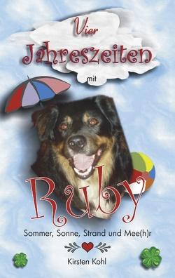 4 Jahreszeiten mit Ruby von Kohl,  Kirsten