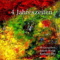 4 Jahreszeiten von Ohl,  Barbara, Welik,  Jakob