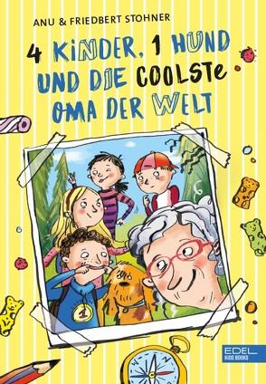 4 Kinder, 1 Hund und die coolste Oma der Welt von Bruder,  Elli, Stohner,  Anu, Stohner,  Friedbert