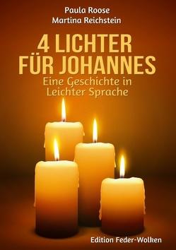 4 Lichter für Johannes von Netzwerk Leichte Sprach e.V.,  Verein, Reichstein,  Martina, Roose,  Paula