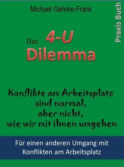 4-U Dilemma von Gehrke-Frank,  Michael