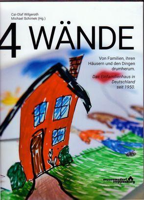 4 Wände. Von Familien, ihren Häusern und den Dingen drumherum. von Schimek,  Michael, Wilgeroth,  Cai-Olaf