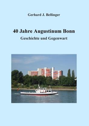 40 Jahre Augustinum Bonn von Bellinger,  Gerhard J.