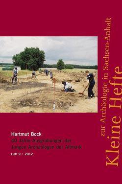 40 Jahre Ausgrabungen der Jungen Archäologen der Altmark von Bock,  Hartmut, Meller,  Harald