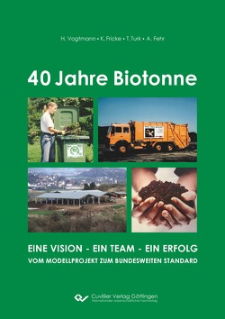 40 Jahre Biotonne von Fehr,  Andreas, Fricke,  Klaus, Turk,  Thomas, Vogtmann,  Hartmut