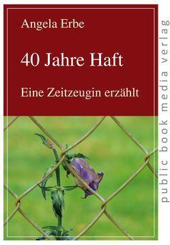 40 Jahre Haft von Erbe,  Angela