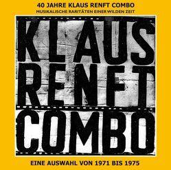 40 Jahre Klaus Renft Combo von Klaus Renft Combo, Renft,  Klaus