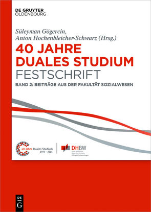 40 Jahre Lehre und Forschen an der DHBW VS / 40 Jahre Duales Studium. Festschrift von Gögercin,  Süleyman, Hochenbleicher-Schwarz,  Anton