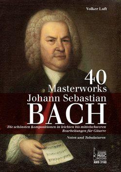 40 Masterworks. von Bach,  Johann Sebastian, Luft,  Volker