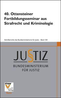 40. Ottensteiner Fortbildungsseminar aus Strafrecht und Kriminologie von Bundesministerium für Justiz