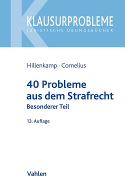 40 Probleme aus dem Strafrecht von Cornelius,  Kai, Hillenkamp,  Thomas