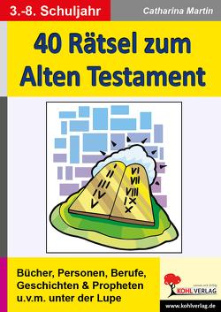 40 Rätsel zum Alten Testament von Martin,  Catharina