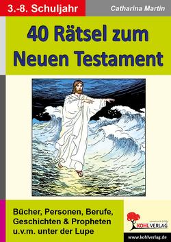 40 Rätsel zum Neuen Testament von Martin,  Catharina
