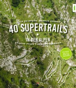 40 Supertrails in den Alpen von Beimfohr,  Gitta, Greber,  Markus