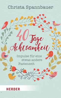 40 Tage Achtsamkeit von Spannbauer,  Christa