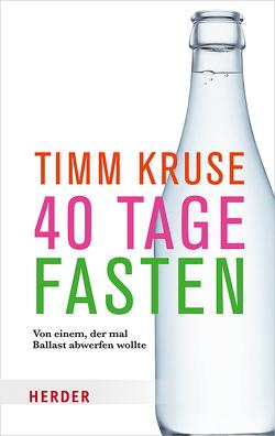40 Tage fasten von Kruse,  Timm