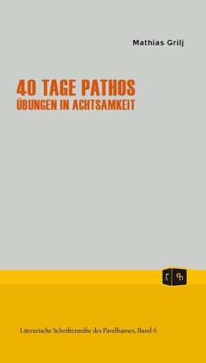 40 Tage Pathos von Grilj,  Mathias