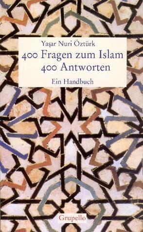 400 Fragen zum Islam – 400 Antworten. Ein Handbuch von Nevfel,  Cumart, Öztürk,  Yasar N