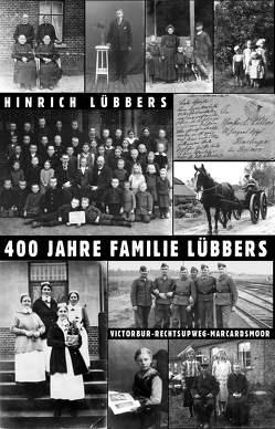 400 Jahre Familie Lübbers von Lübbers,  Hinrich