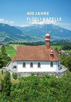 400 Jahre Flüeli-Kapelle von Rainoni,  Remo