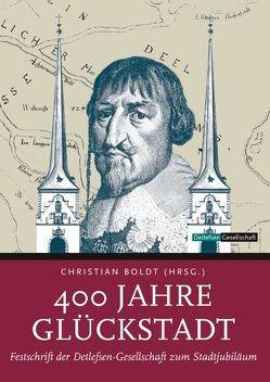 400 Jahre Glückstadt von Boldt,  Christian