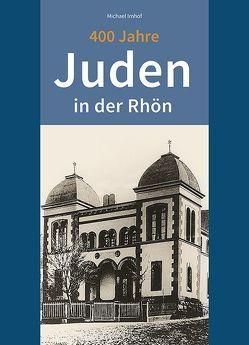 400 Jahre Juden in der Rhön von Imhof,  Michael
