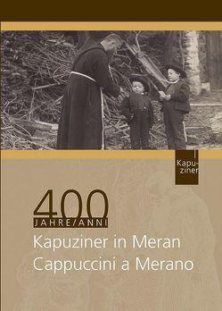 400 Jahre Kapuziner in Meran von Schuller-Kanzian,  Sarah