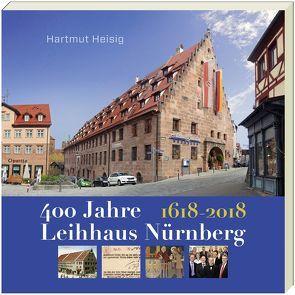 400 JAHRE LEIHHAUS NÜRNBERG. von Hartmut,  Heisig