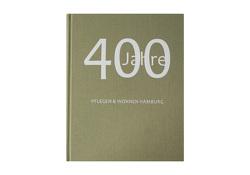 400 JAHRE PFLEGEN & WOHNEN HAMBURG von Berlinghoff,  Timo