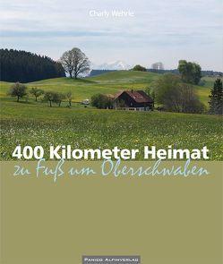 400 Kilometer Heimat von Wehrle,  Charly