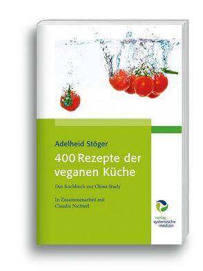 400 Rezepte der veganen Küche von Stöger,  Adelheid