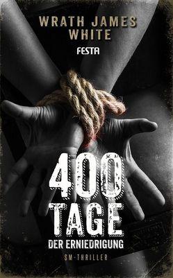 400 Tage der Erniedrigung von White,  Wrath James