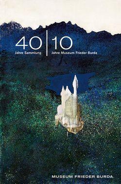 40|10 40 Jahre Sammlung – 10 Jahre Museum Frieder Burda von Adriani,  Götz, Irrgang,  Judith, Kugelmann,  Anke, Müller,  Hans-Joachim, Pehnt,  Wolfgang, Schwarz,  Katrin