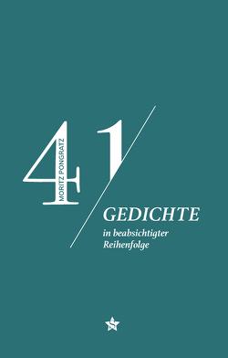 41 Gedichte in beabsichtigter Reihenfolge von Pongratz,  Moritz