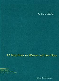 42 Ansichten zu Warten auf den Fluss von Köhler,  Barbara