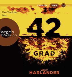 42 Grad von Harlander,  Wolf, Teschner,  Uve