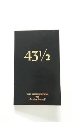 43 einhalb – The Rapture von Stephan,  Burkoff