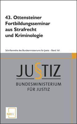 43. Ottensteiner Fortbildungsseminar aus Strafrecht und Kriminologie