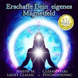 432 Hertz-Musik: Erschaffe Dein eigenes Magnetfeld von Meier,  Josef