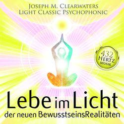 432 Hertz-Musik: Lebe im Licht der neuen BewusstseinsRealitäten von Meier,  Josef