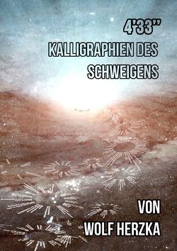 4'33 – Kalligraphien des Schweigens von Herzka,  Wolf
