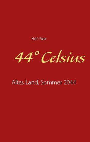 44° Celsius von Paler,  Hein