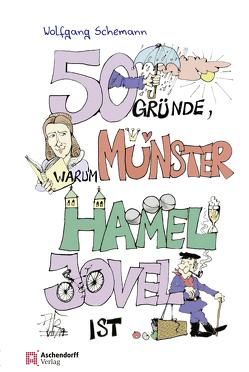 44 Gründe, warum Münster hamel jovel ist! von Schemann,  Wolfgang