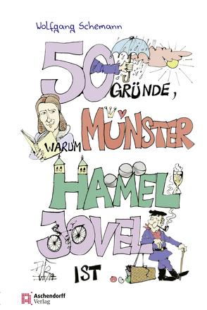 50 Gründe, warum Münster hamel jovel ist! von Schemann,  Wolfgang