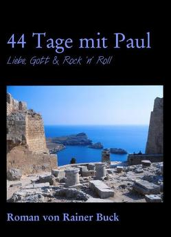 44 Tage mit Paul von Buck,  Rainer