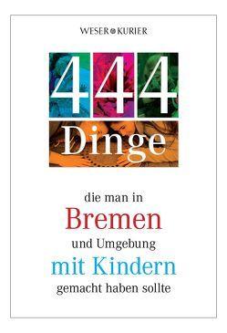 444 Dinge die man in Bremen und Umgebung mit Kindern gemacht haben sollte